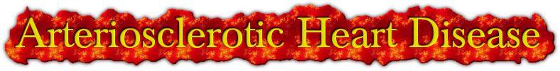 Welcome to arteriosclerotic heart disease information source on arteriosclerotic heart disease