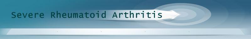Welcome to Severe Rheumatoid Arthritis information source about Rheumatoid Arthritis