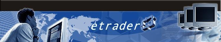 Welcome to etrader trading information source on good ways to make-money by e-trading the markets
